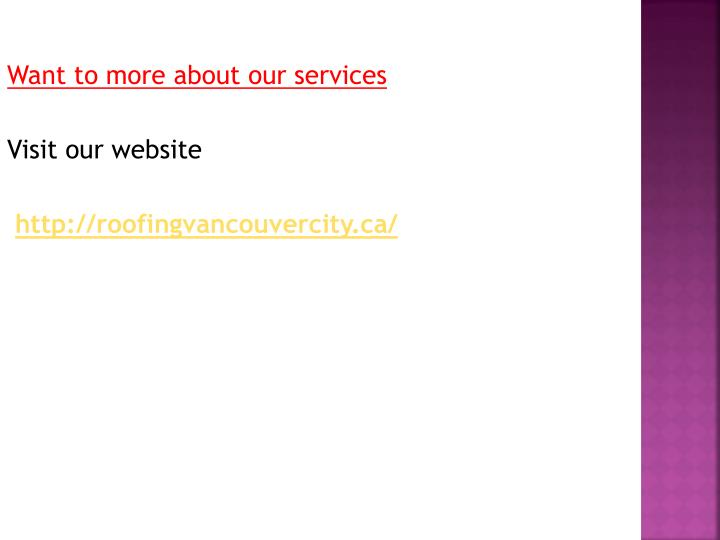 Want to more about our services