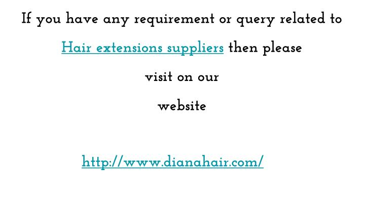 If you have any requirement or query related to