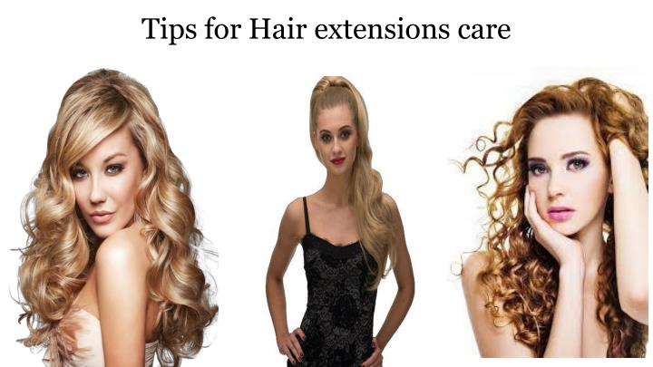 Tips for hair extensions care