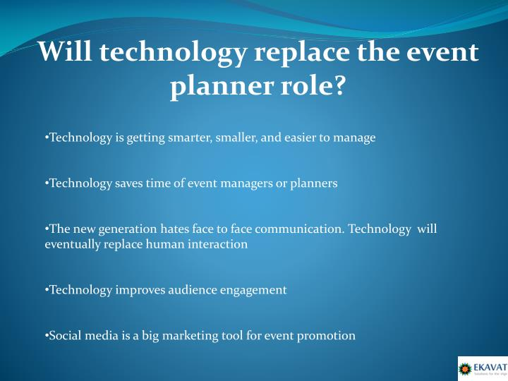 Will technology replace the event planner role?