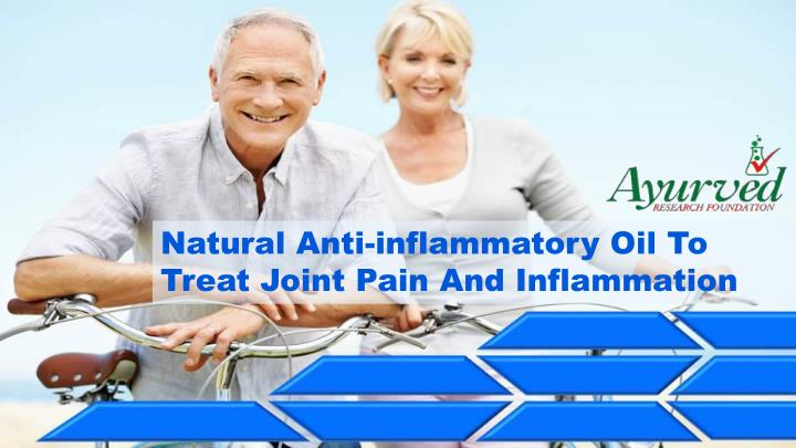 Natural Anti-inflammatory Oil To Treat Joint Pain
