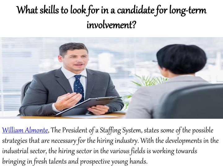 What skills to look for in a candidate for long-term involvement?