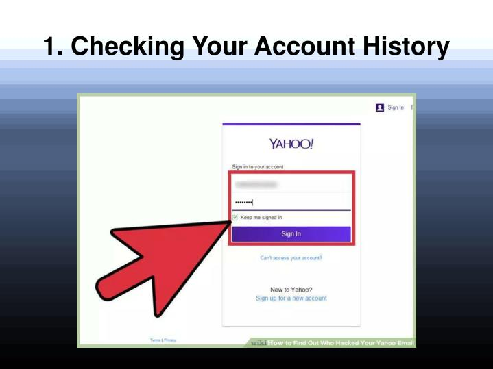 1 checking your account history