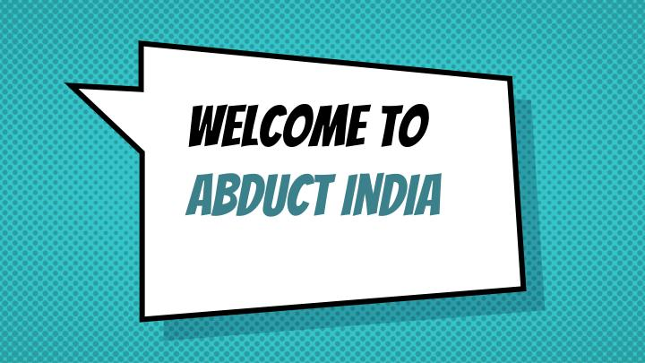 Welcome to abduct india