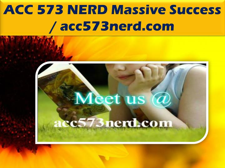 ACC 573 NERD Massive Success / acc573nerd.com