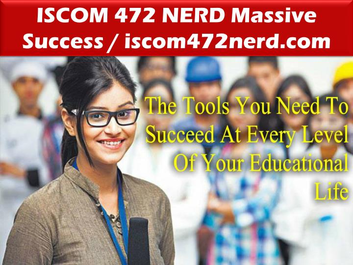 ISCOM 472 NERD Massive Success / iscom472nerd.com