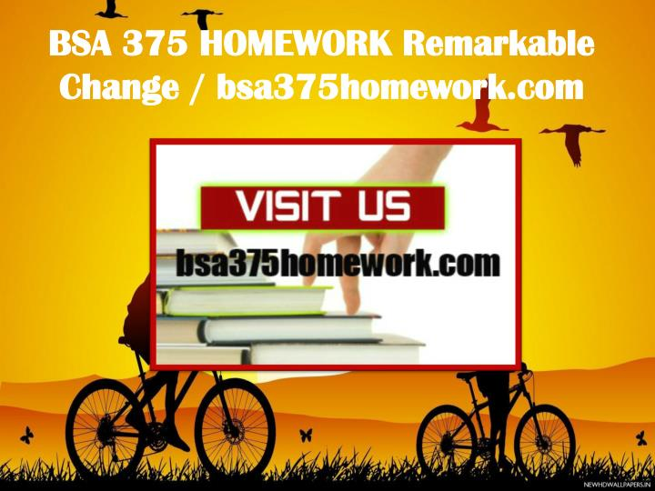 BSA 375 HOMEWORK Remarkable Change / bsa375homework.com