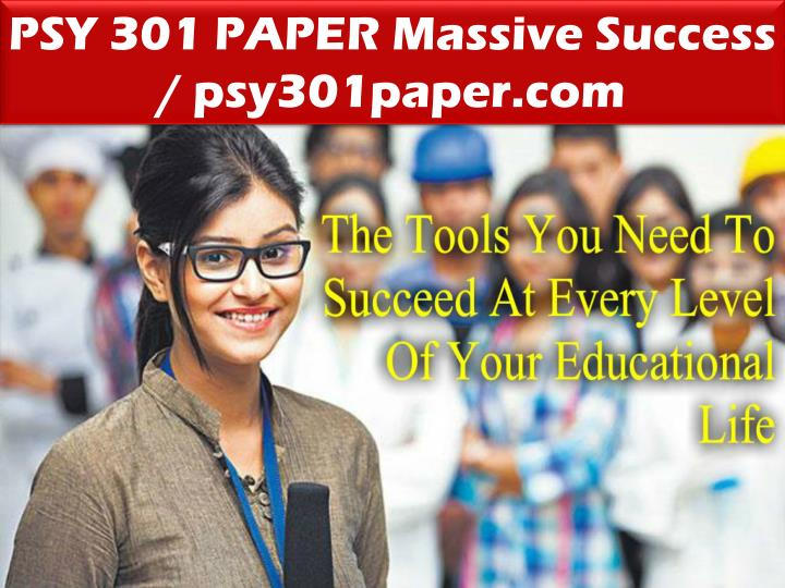 PSY 301 PAPER Massive Success / psy301paper.com