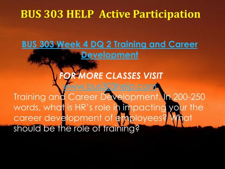 BUS 303 HELP  Active Participation