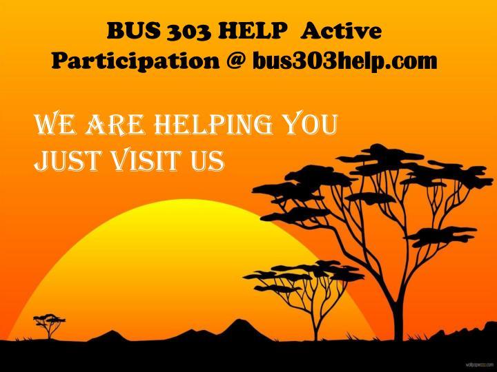 BUS 303 HELP  Active Participation @