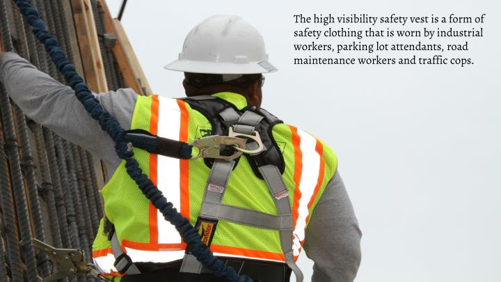 The high visibility safety vest is a form of safety clothing that is worn by industrial workers, par...