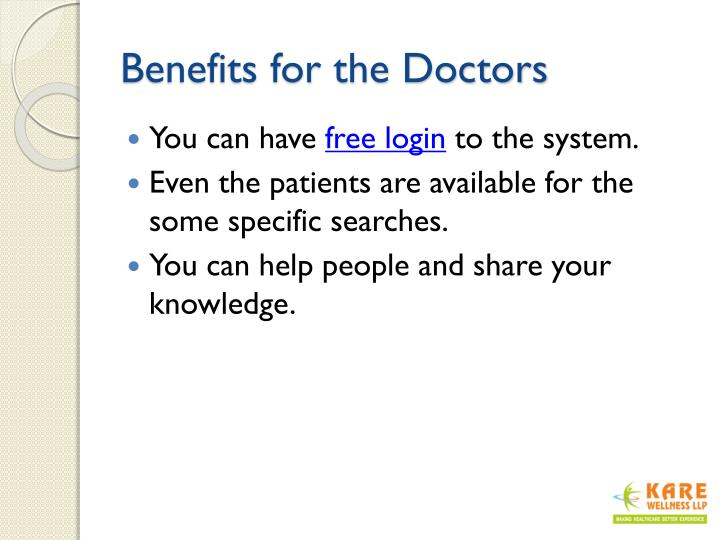 Benefits for the Doctors