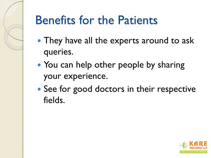 Benefits for the Patients