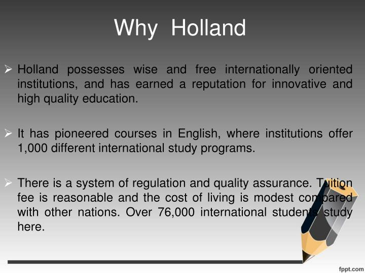 Why  Holland