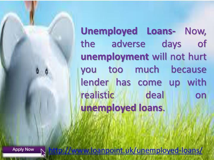 Unemployed Loans-