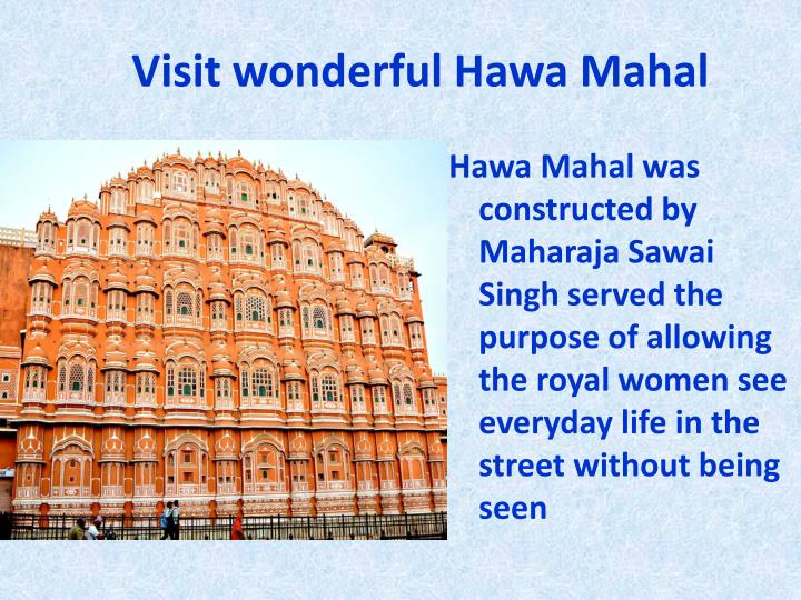 Visit wonderful hawa mahal