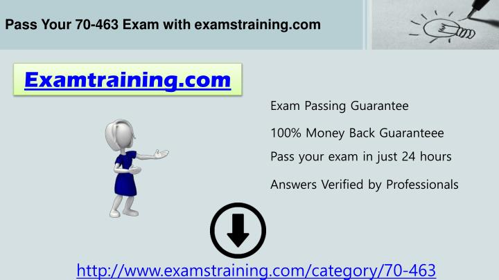 Pass Your 70-463 Exam with examstraining.com