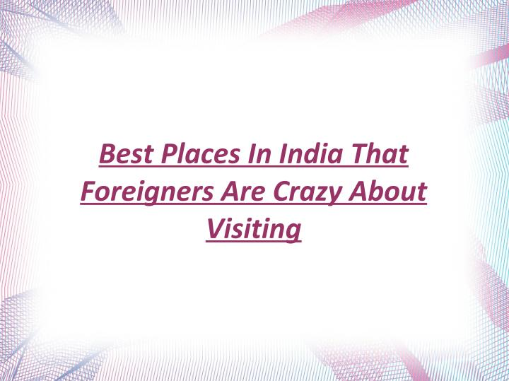 Best Places In India That