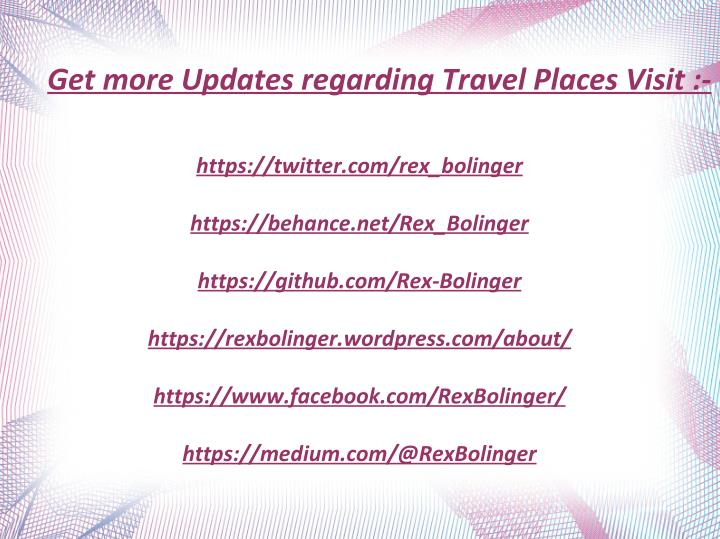 Get more Updates regarding Travel Places Visit :-