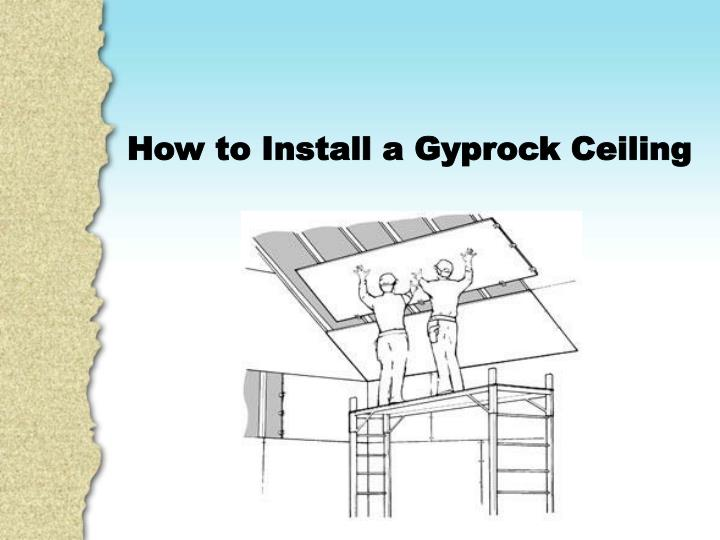 How to Install a Gyprock Ceiling