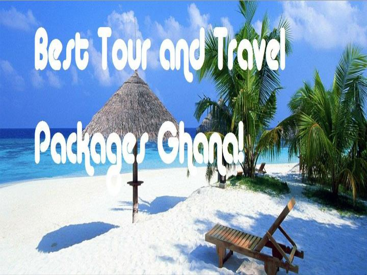 Travel tour packages ghana tour packages ghana travel and tours ghana