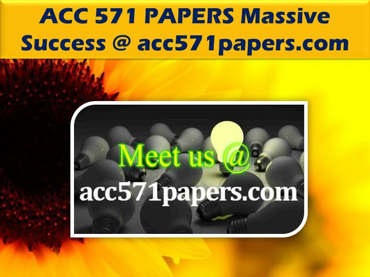 ACC 571 PAPERS Massive