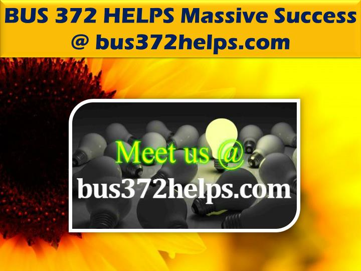 BUS 372 HELPS Massive