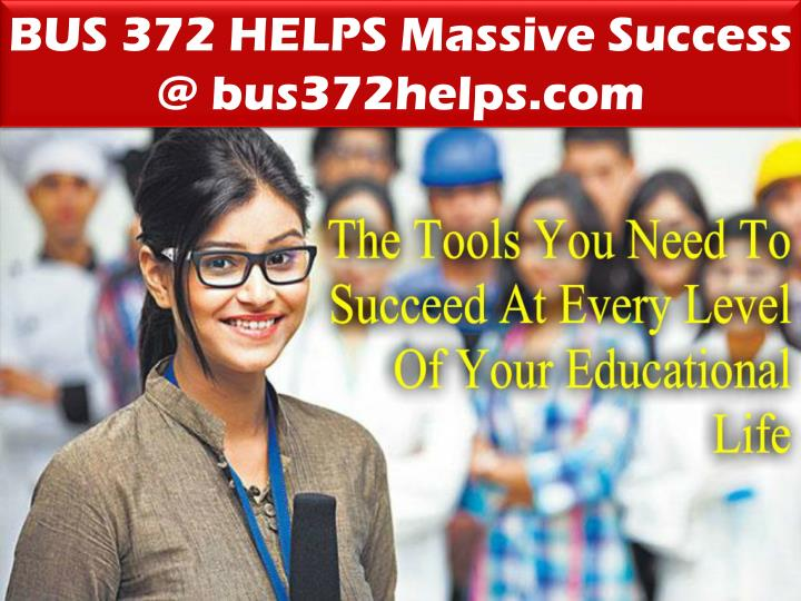BUS 372 HELPS Massive