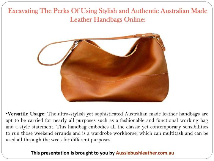 Excavating The Perks Of Using Stylish and Authentic Australian Made Leather Handbags Online: