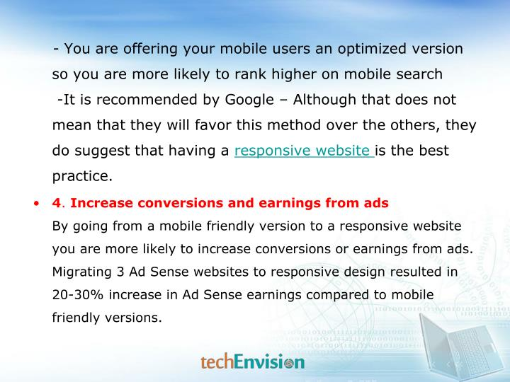 - You are offering your mobile users an optimized version so you are more likely to rank higher on mobile search