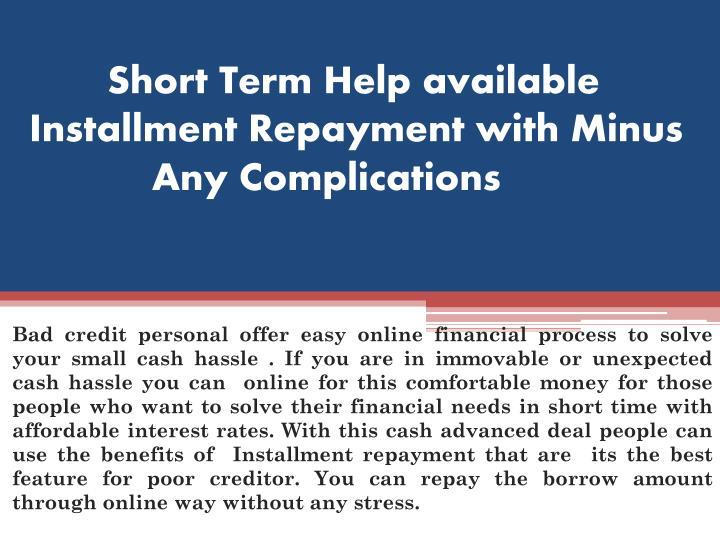 Short Term Help available