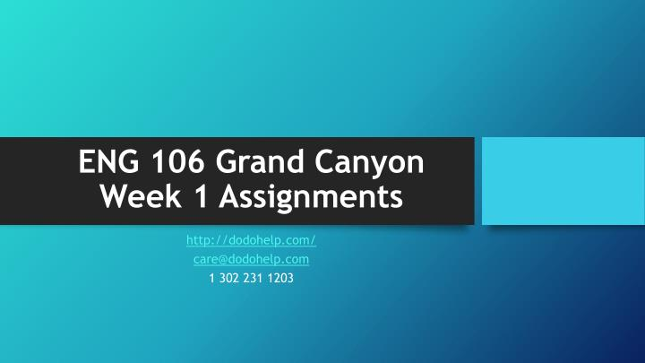 ENG 106 Grand Canyon Week 1 Assignments