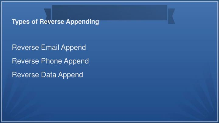 Types of Reverse Appending