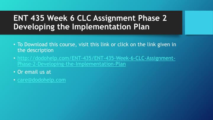 Ent 435 week 6 clc assignment phase 2 developing the implementation plan1