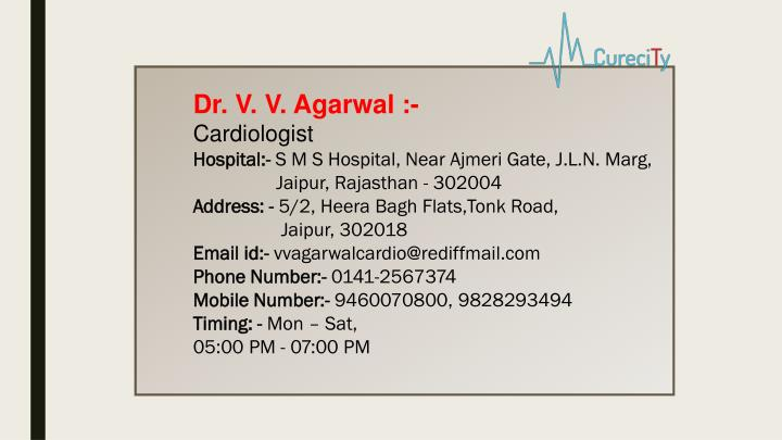Dr. V. V. Agarwal :-