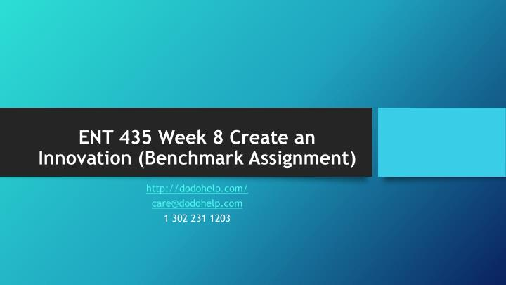Ent 435 week 8 create an innovation benchmark assignment