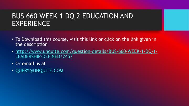 BUS 660 WEEK 1 DQ 2 EDUCATION AND EXPERIENCE