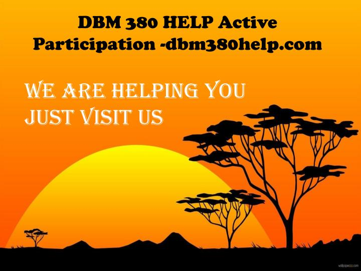 DBM 380 HELP Active Participation -dbm380help.com