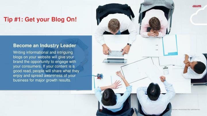 Tip #1: Get your Blog On!