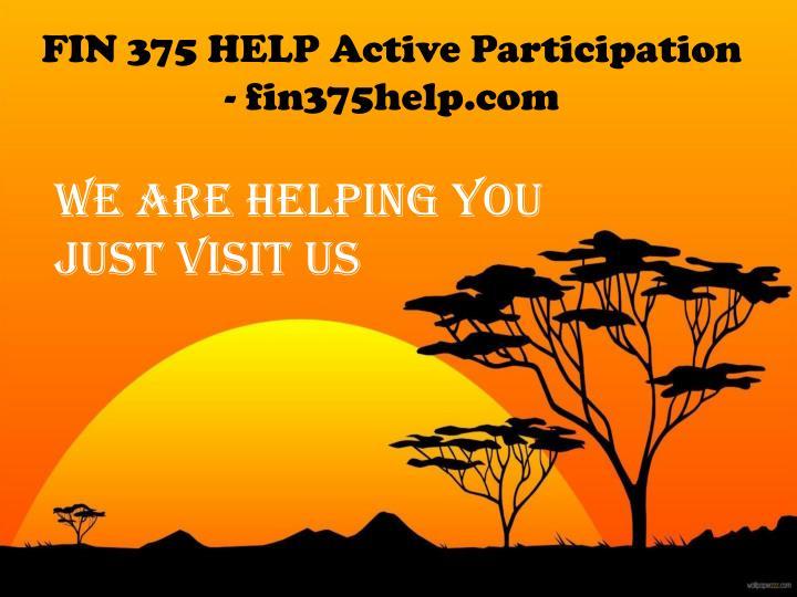 FIN 375 HELP Active Participation - fin375help.com