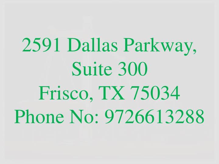 2591 Dallas Parkway, Suite 300