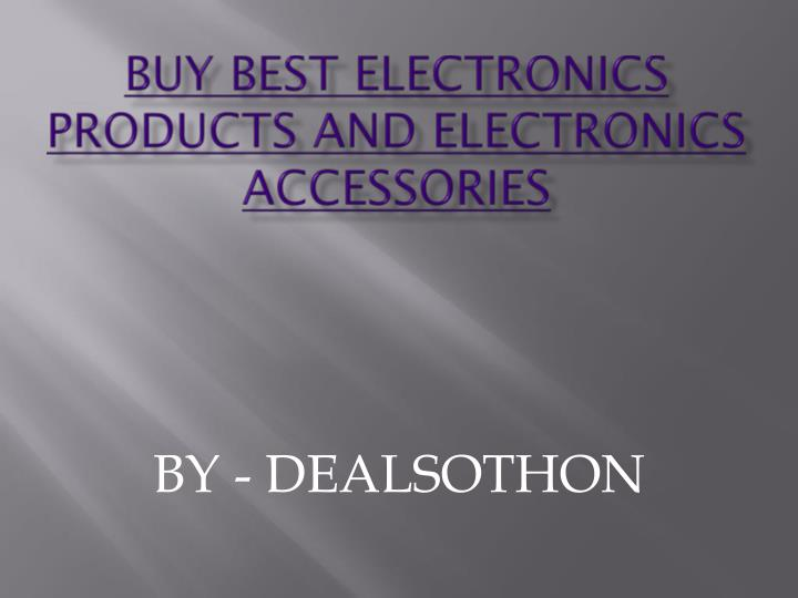 Buy best electronics products and electronics accessories