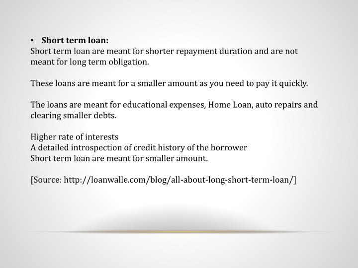 Short term loan: