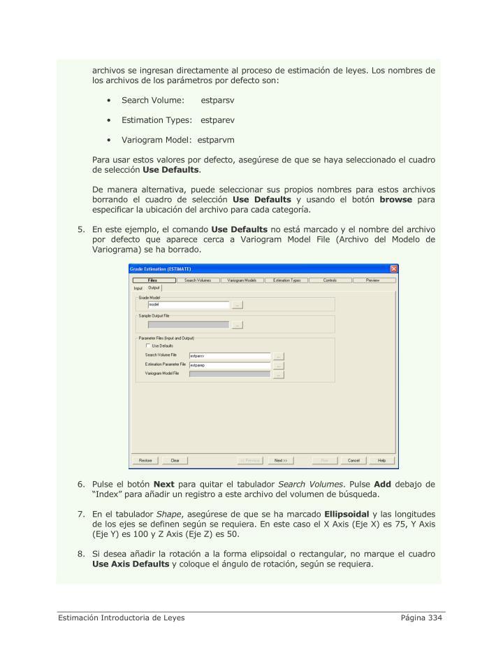 archivos se ingresan directamente al proceso de estimación de leyes. Los nombres de