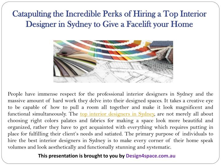 Catapulting the Incredible Perks of Hiring a Top Interior Designer in Sydney to Give a Facelift your...