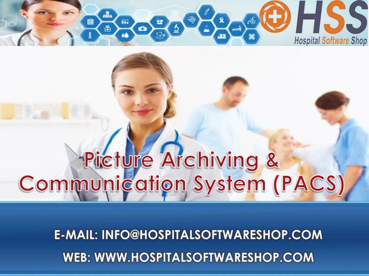 Picture Archiving & Communication System (PACS)