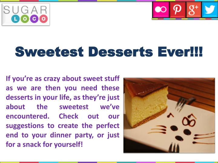 Sweetest Desserts Ever!!!