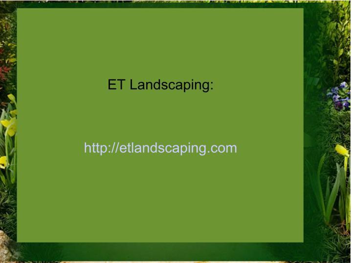 ET Landscaping: