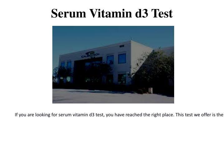 Serum Vitamin d3 Test