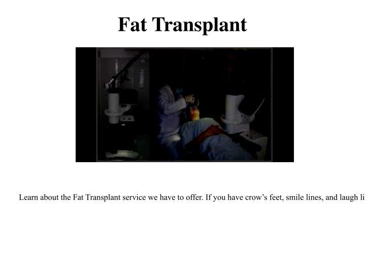 Fat Transplant